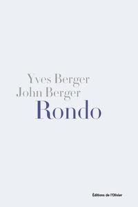John Berger et Yves Berger - Rondo - Une élégie pour Beverly.