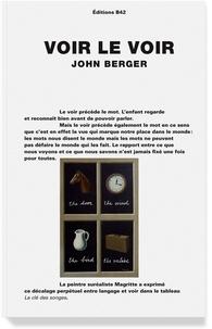 John Berger - Voir le voir.