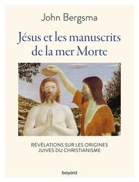 John Bergsma - Jésus et les manuscrits de la mer morte.