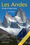 John Biggar - Araucanie et région des lacs andins : Les Andes, guide d'Alpinisme.