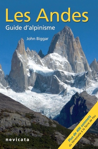 John Biggar - Bolivie : Les Andes, guide d'Alpinisme.