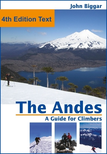 John Biggar - The Andes, a Guide For Climbers: Complete Guide.