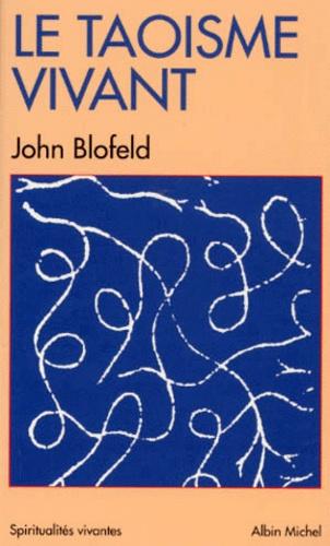 John Blofeld - Le taoïsme vivant.