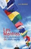 John Blofeld - Les Mantras - ou la puissance des mots sacrés.