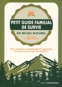 Petit guide familial de survie en milieu naturel - Pour samuser en randonnée et apprendre lart de la survie avec ses enfants!.pdf