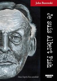 Deedr.fr Je suis Albert Fish - Dans l'esprit d'un cannibale Image
