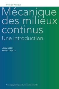 John Botsis et Michel Deville - Mécanique des milieux continus : une introduction.