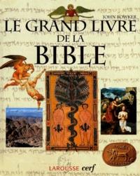 John Bowker - LE GRAND LIVRE DE LA BIBLE.