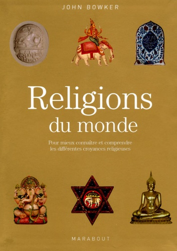 John Bowker - Religions du monde.