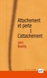 John Bowlby - Attachement et perte. - Volume 1, L'attachement.