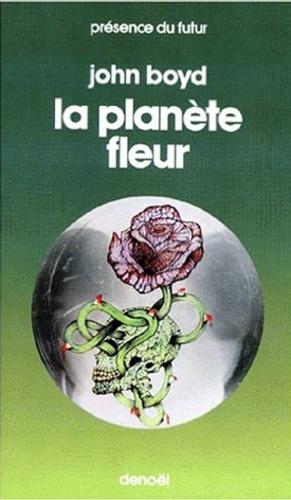 John Boyd - La planète fleur.