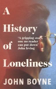 John Boyne - A History of Loneliness.