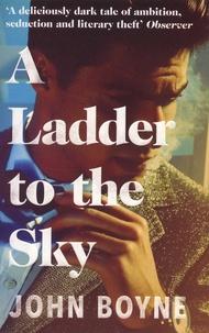 John Boyne - A Ladder to the Sky.