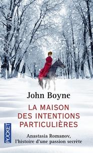 John Boyne - La maison des intentions particulières.