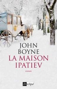 John Boyne - La Maison Ipatiev.
