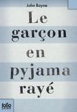 John Boyne - Le garçon en pyjama rayé - Une fable de John Boyne.