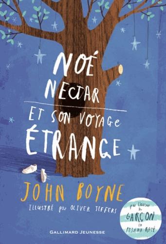 John Boyne - Noé Nectar et son voyage étrange.