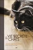 John Bradshaw - La vie secrète des chats.