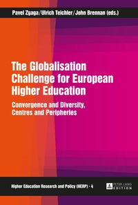 John Brennan et Pavel Zgaga - The Globalisation Challenge for European Higher Education - Convergence and Diversity, Centres and Peripheries.