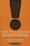 John Brockman - This Will Change Everything - Ideas That Will Shape the Future.