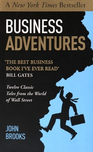 John Brooks - Business Adventures - Twelve Classic Tales from the World of Wall Street.