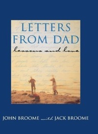 John Broome et Jack Broome - Letters from Dad - Lessons and Love.