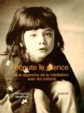 John Brunner - Ecoute le silence - Approche de la méditation avec les enfants, exercices de méditation avec les enfants.