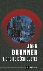 John Brunner - L'orbite déchiquetée.