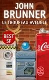 John Brunner - Le troupeau aveugle.