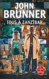 John Brunner - Tous à Zanzibar.