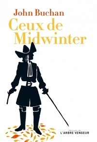 John Buchan et Donatien Mary - Ceux de Midwinter ou Certains voyageurs de la Vieille Angleterre.