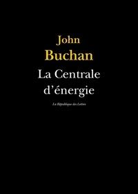 John Buchan - La Centrale d'énergie.