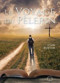 John Bunyan - Le voyage du pélerin - Représenté sous forme de Songe.