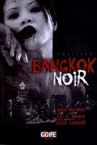 John Burdett et Christopher G. Moore - Bangkok noir.