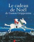 John Burningham - Le cadeau de Noël de Gaston Grippemine.