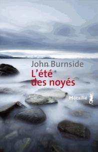 John Burnside - L'été des noyés.