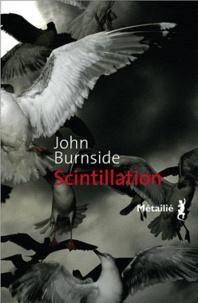 John Burnside - Scintillation.