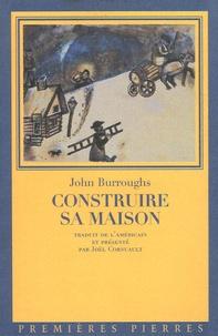 John Burroughs - Construire sa maison.
