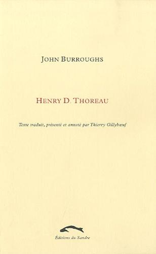 John Burroughs - Henry D. Thoreau.