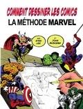 John Buscema et Stan Lee - Comment dessiner les Comics - La Méthode Marvel.