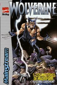 John Buscema et Chris Claremont - Wolverine Tome 1 : Les mystères de Madripoor.