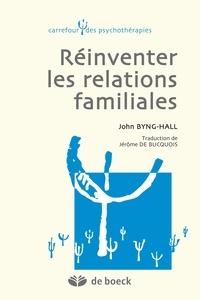 John Byng-Hall - Réinventer les relations familiales.