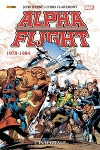 John Byrne et Chris Claremont - Alpha Flight L'intégrale : 1978-1984.