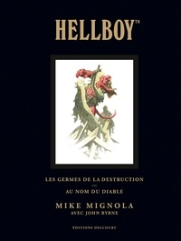 John Byrne et Mike Mignola - Hellboy  : Les Germes de la destruction & Au nom du diable.