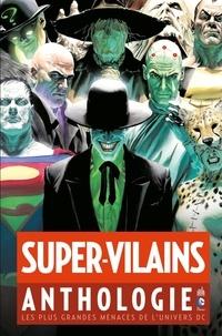John Byrne - Super-Vilains Anthologie - Les plus grandes menaces de l'univers DC.