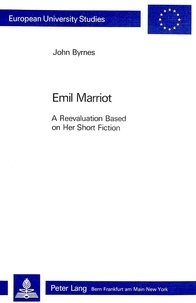 John Byrnes - Emil Marriot- A Reevaluation Based on her Short Fiction - A Reevaluation Based on her Short Fiction.