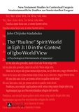 John c. Madubuko - The «Pauline» Spirit World in Eph 3:10 in the Context of Igbo World View - A Psychological-Hermeneutical Appraisal.