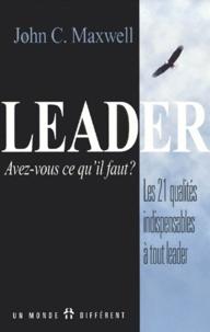 Leader, avez-vous ce quil faut ? Les 21 qualités indispensables à tout leader.pdf