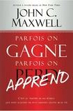 John C. Maxwell - Parfois on gagne, parfois on apprend.