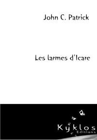 John C. Patrick - Les larmes d'Icare.